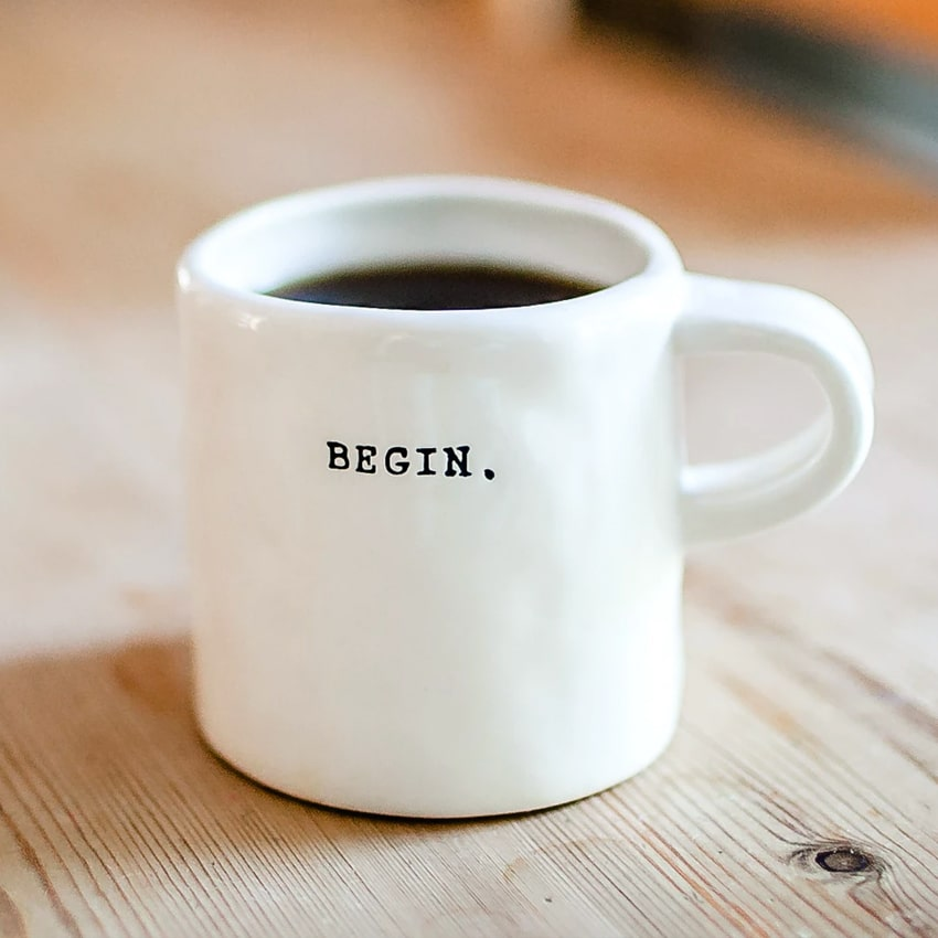 Mug with the text begin